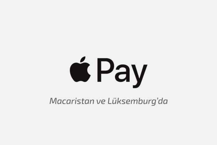 Apple Pay Macaristan ve Lüksemburg'da kullanıma sunuldu